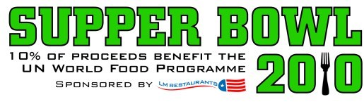 Supper Bowl 2010 - 10% of proceeds benefits the UN World Food Programme