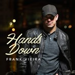 Frank Vieira  'Hands Down'