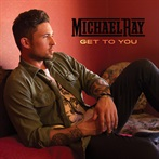 Michael Ray 'Get To You'