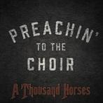A Thousand Horses  'Preachin To The Choir'