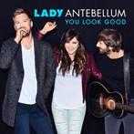 Lady Antebellum  'You Look Good'