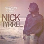 Nick Tyrrel  'Breathe the Air Tonight'