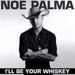 Noe Palma  'I'll be your whiskey'