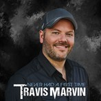 Travis Marvin  'Never Had A First Time'