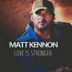 Matt Kennon 'Love is Stronger'