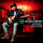 Mitchell Tenpenny 'Alcohol You Later'
