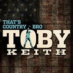 Toby Keith 'That's Country Bro'