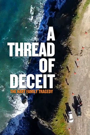 Thread of Deceit, A: The Hart Family Tragedy